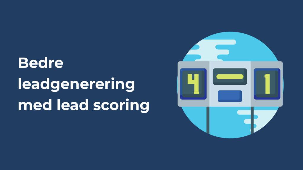 bedre leadgenerering med lead scoring header
