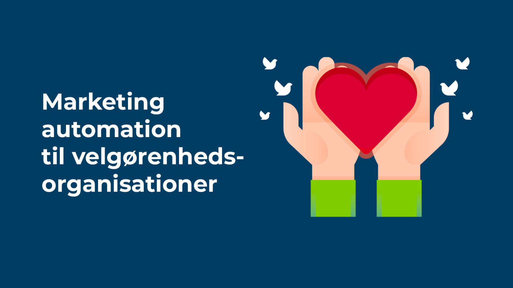 Marketing automation til velgørenhedsorganisationer