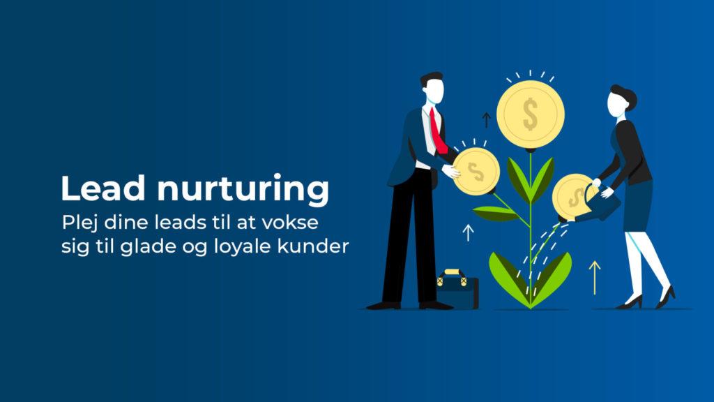 Lead nurturing plej leads til glade kunder