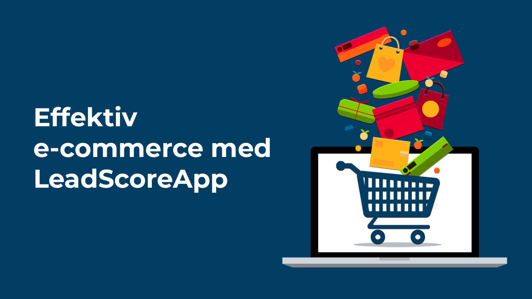 Effective e-commerce with LeadScoreApp