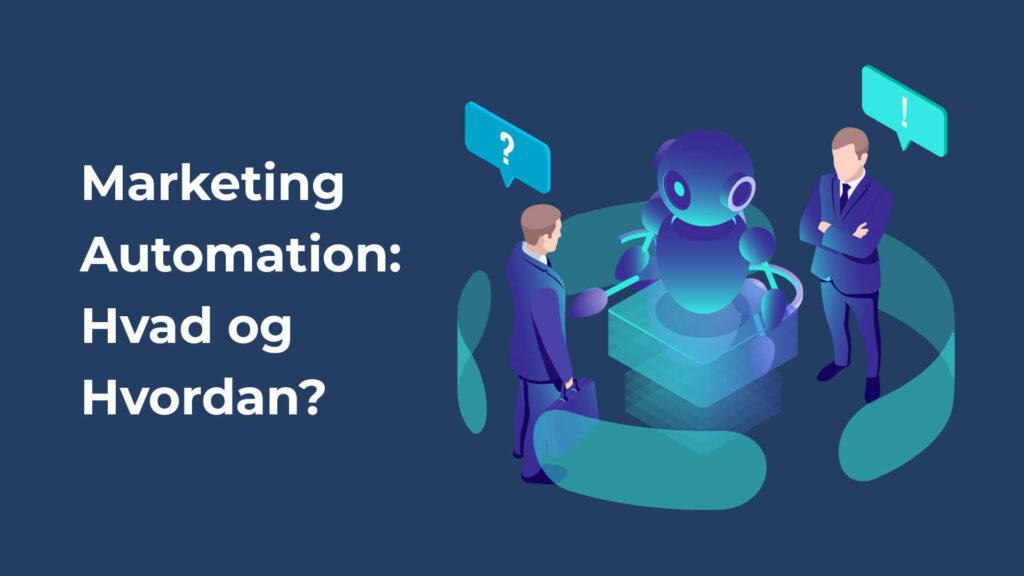 9bbdeca15 Marketing Automation: Hvad og Hvordan? – Leadscoreapp