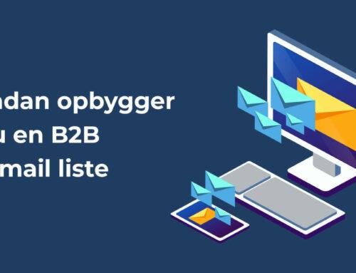 Sådan opbygger du en B2B e-mail liste